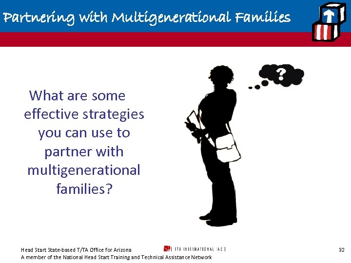 Partnering with Multigenerational Families What are some effective strategies you can use to partner