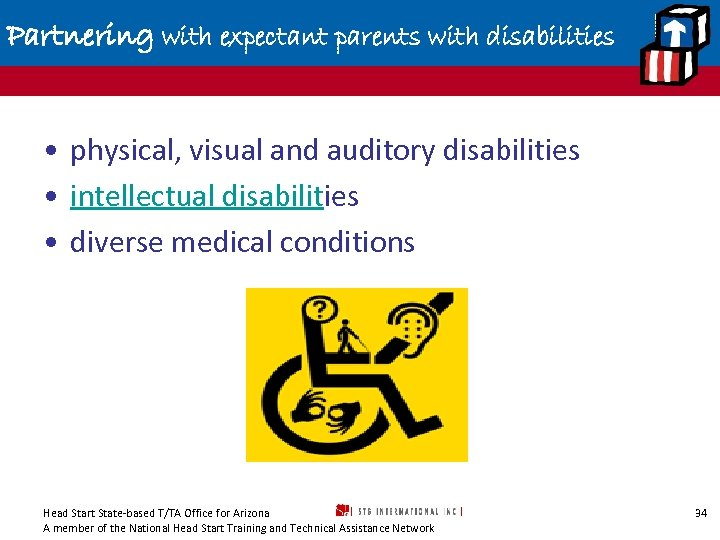 Partnering with expectant parents with disabilities • physical, visual and auditory disabilities • intellectual