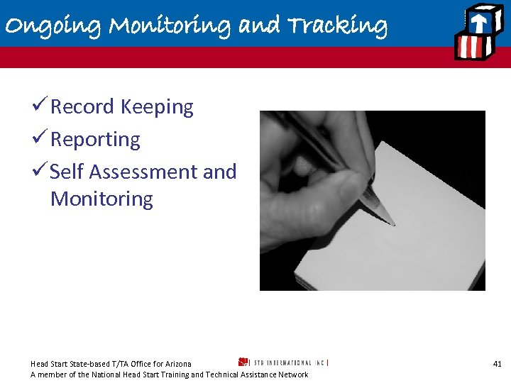 Ongoing Monitoring and Tracking ü Record Keeping ü Reporting ü Self Assessment and Monitoring