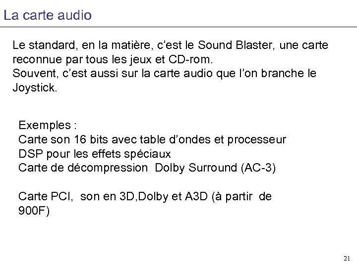 La carte audio Le standard, en la matière, c'est le Sound Blaster, une carte