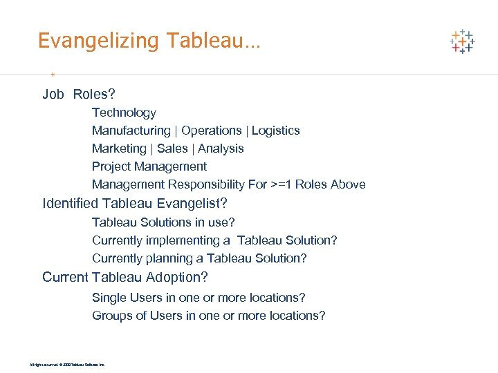 Evangelizing Tableau… Job Roles? Technology Manufacturing | Operations | Logistics Marketing | Sales |