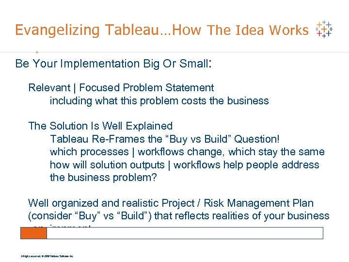 Evangelizing Tableau…How The Idea Works Be Your Implementation Big Or Small: Relevant | Focused