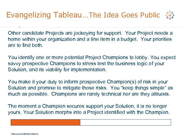 Evangelizing Tableau… The Idea Goes Public Other candidate Projects are jockeying for support. Your