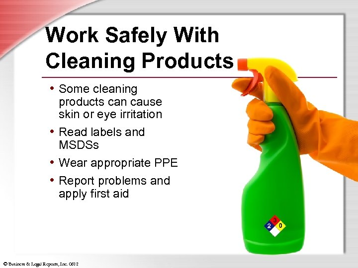 Work Safely With Cleaning Products • Some cleaning products can cause skin or eye