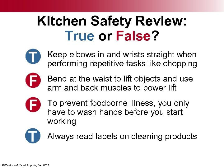 Kitchen Safety Review: True or False? Keep elbows in and wrists straight when performing