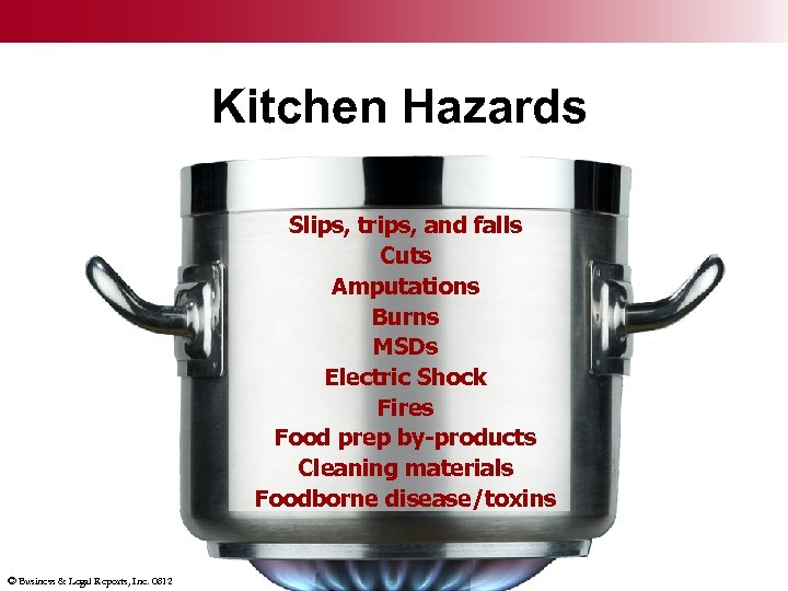 Slips, trips, and falls ` Kitchen Hazards Cuts Amputations Slips, trips, and falls Burns