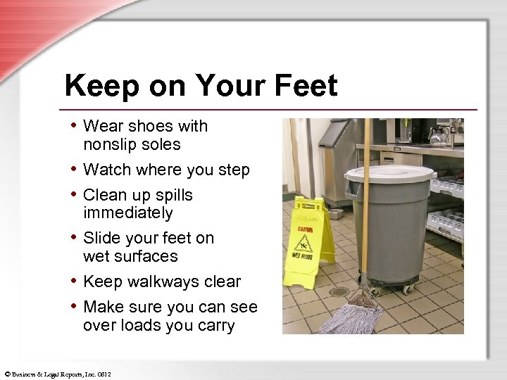 Keep on Your Feet • Wear shoes with • • • nonslip soles Watch