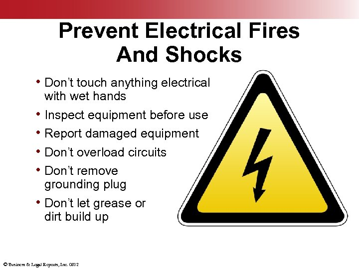 Prevent Electrical Fires And Shocks • Don't touch anything electrical • • • with