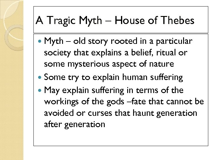 A Tragic Myth – House of Thebes Myth – old story rooted in a