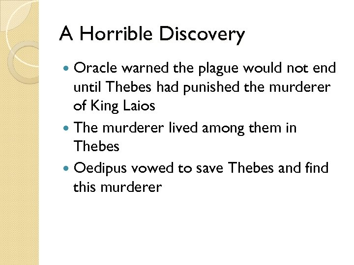 A Horrible Discovery Oracle warned the plague would not end until Thebes had punished
