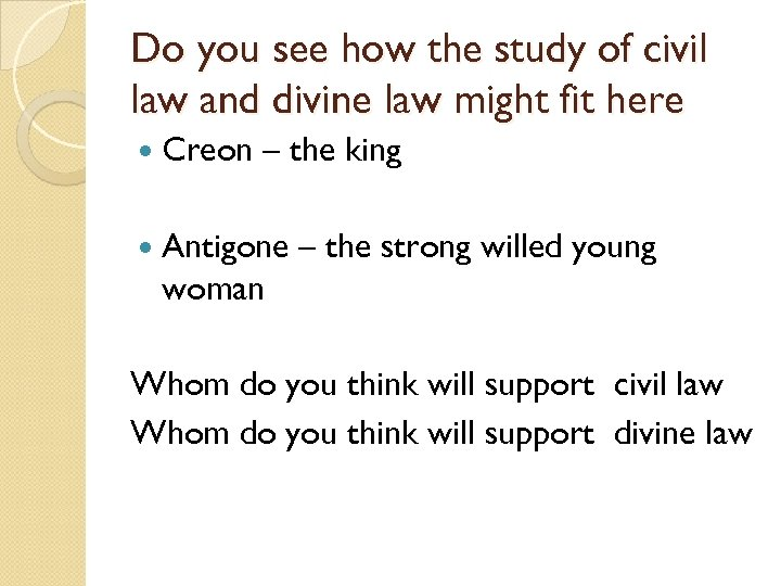 Do you see how the study of civil law and divine law might fit