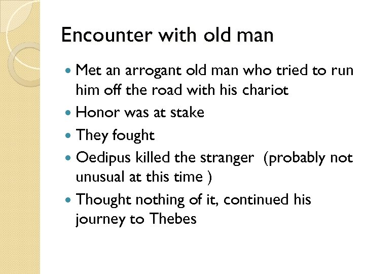 Encounter with old man Met an arrogant old man who tried to run him