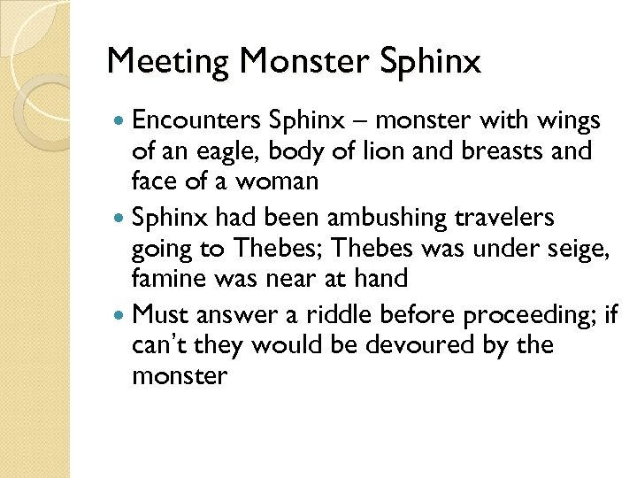 Meeting Monster Sphinx Encounters Sphinx – monster with wings of an eagle, body of