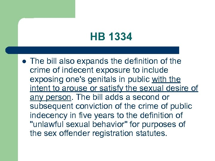 HB 1334 l The bill also expands the definition of the crime of indecent