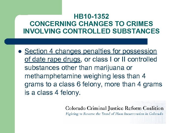 HB 10 -1352 CONCERNING CHANGES TO CRIMES INVOLVING CONTROLLED SUBSTANCES l Section 4 changes