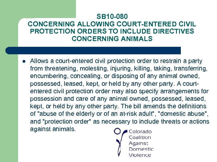 SB 10 -080 CONCERNING ALLOWING COURT-ENTERED CIVIL PROTECTION ORDERS TO INCLUDE DIRECTIVES CONCERNING ANIMALS