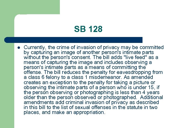 SB 128 l Currently, the crime of invasion of privacy may be committed by