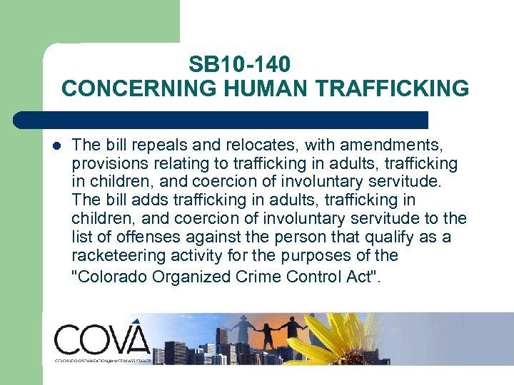 SB 10 -140 CONCERNING HUMAN TRAFFICKING l The bill repeals and relocates, with amendments,