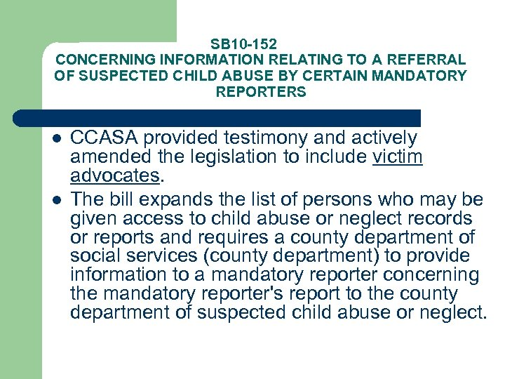 SB 10 -152 CONCERNING INFORMATION RELATING TO A REFERRAL OF SUSPECTED CHILD ABUSE BY