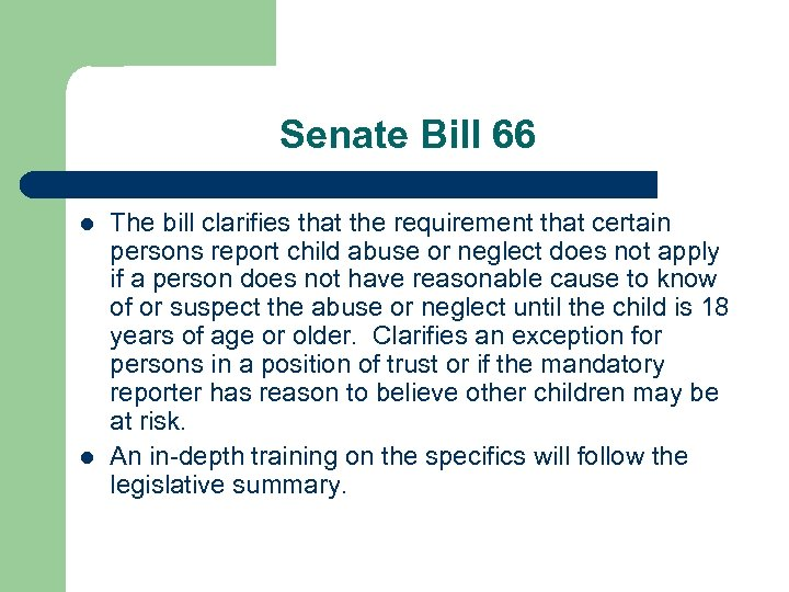 Senate Bill 66 l l The bill clarifies that the requirement that certain persons