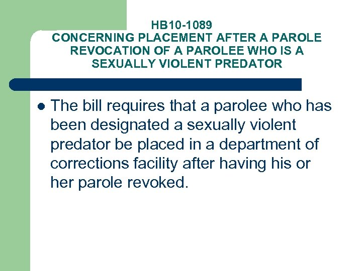 HB 10 -1089 CONCERNING PLACEMENT AFTER A PAROLE REVOCATION OF A PAROLEE WHO IS
