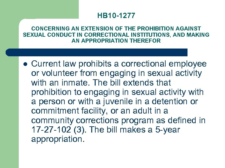 HB 10 -1277 CONCERNING AN EXTENSION OF THE PROHIBITION AGAINST SEXUAL CONDUCT IN CORRECTIONAL