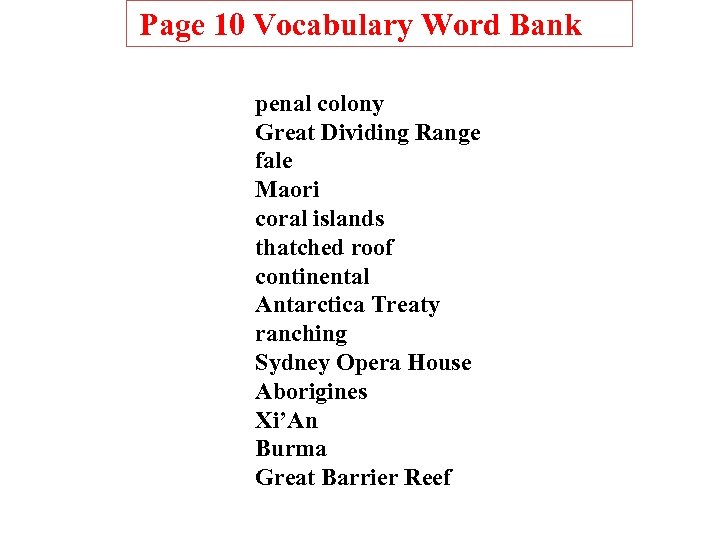 Page 10 Vocabulary Word Bank penal colony Great Dividing Range fale Maori coral islands