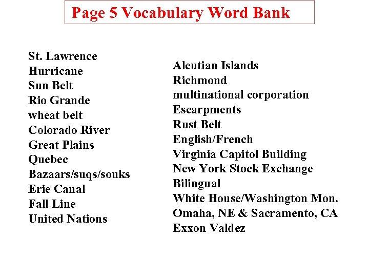 Page 5 Vocabulary Word Bank St. Lawrence Hurricane Sun Belt Rio Grande wheat belt