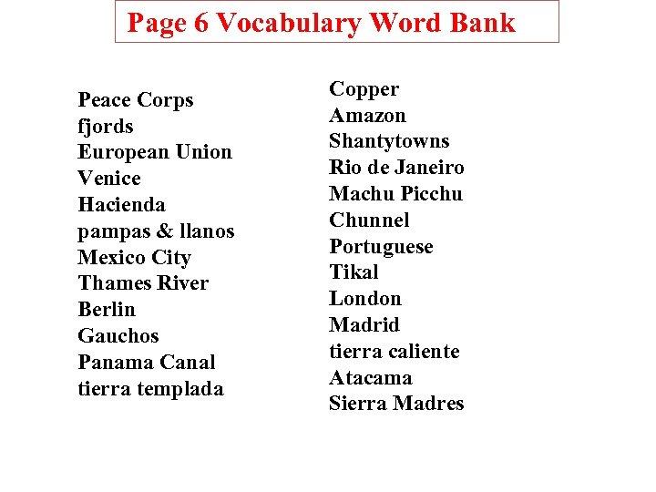 Page 6 Vocabulary Word Bank Peace Corps fjords European Union Venice Hacienda pampas &