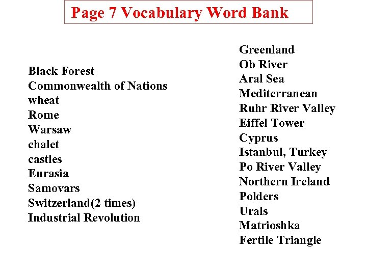 Page 7 Vocabulary Word Bank Black Forest Commonwealth of Nations wheat Rome Warsaw chalet