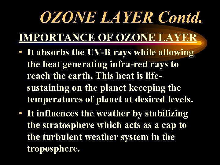 OZONE LAYER Contd. IMPORTANCE OF OZONE LAYER • It absorbs the UV-B rays while