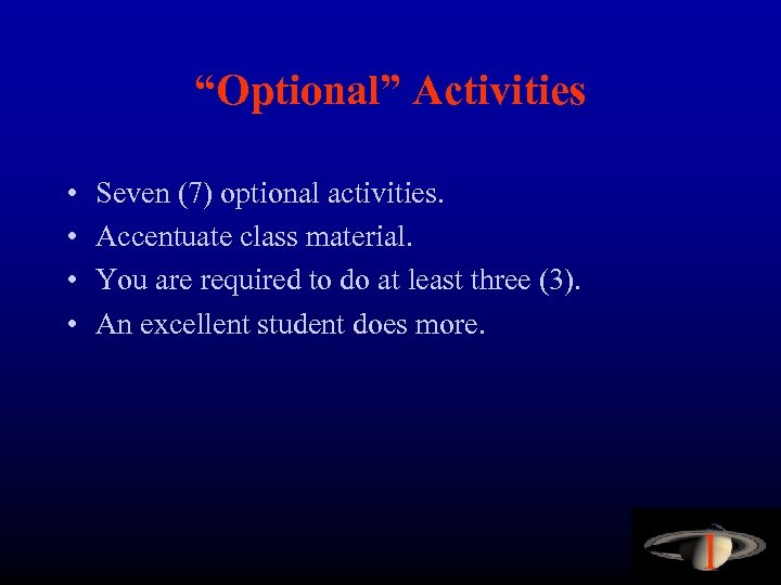 """""""Optional"""" Activities • • Seven (7) optional activities. Accentuate class material. You are required"""