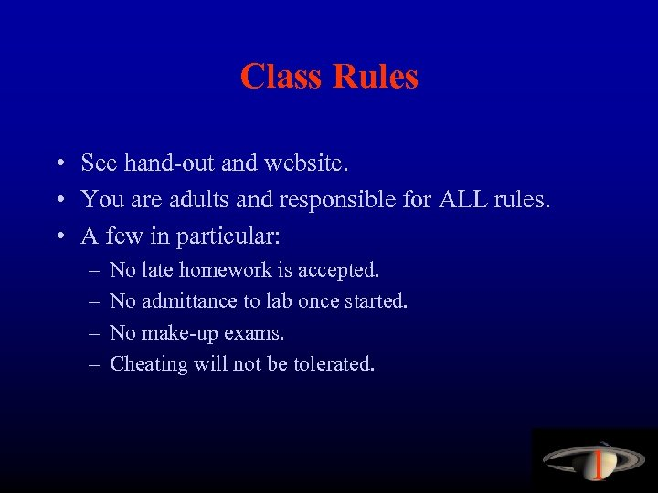 Class Rules • See hand-out and website. • You are adults and responsible for