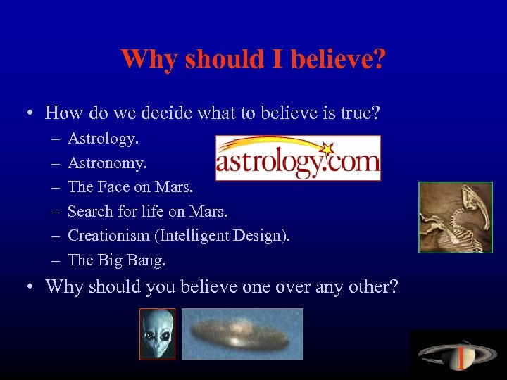 Why should I believe? • How do we decide what to believe is true?
