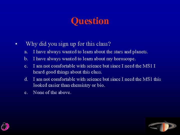 Question • Why did you sign up for this class? a. b. c. d.