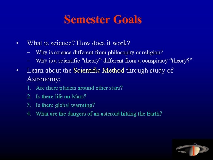 Semester Goals • What is science? How does it work? – Why is science