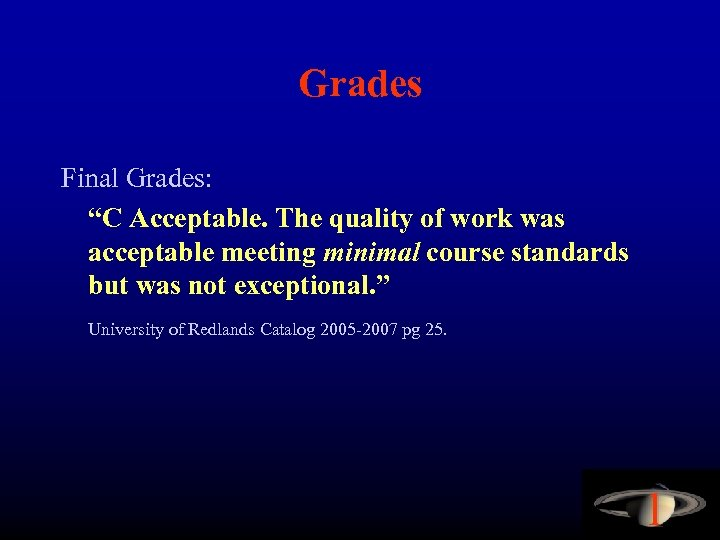 """Grades Final Grades: """"C Acceptable. The quality of work was acceptable meeting minimal course"""
