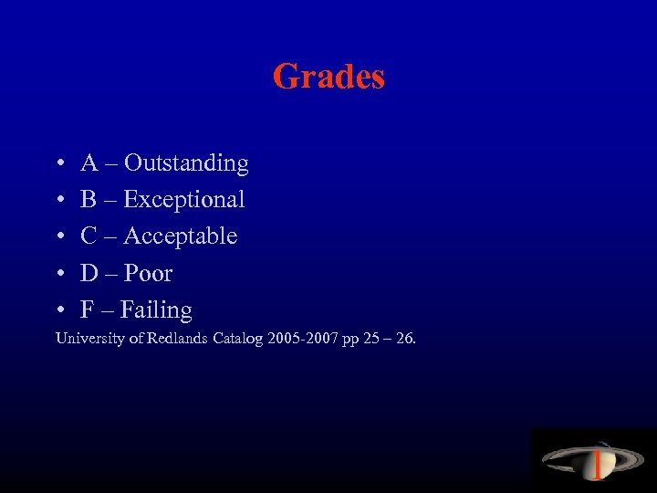 Grades • • • A – Outstanding B – Exceptional C – Acceptable D