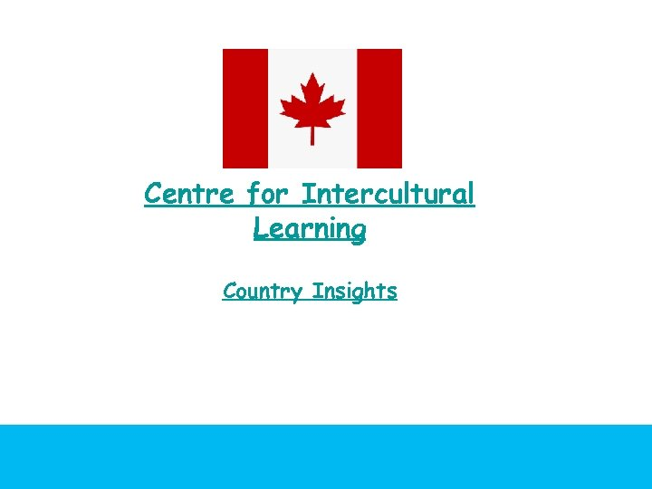 Centre for Intercultural Learning Country Insights