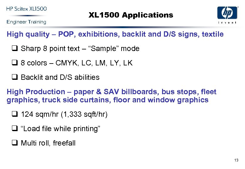 Engineer Training XL 1500 Applications High quality – POP, exhibitions, backlit and D/S signs,