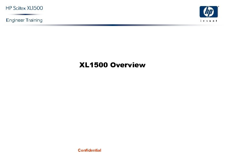 Engineer Training XL 1500 Overview Confidential
