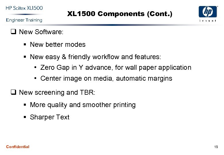 Engineer Training XL 1500 Components (Cont. ) q New Software: § New better modes