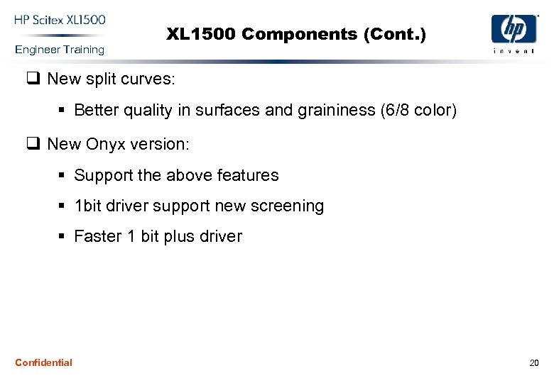 Engineer Training XL 1500 Components (Cont. ) q New split curves: § Better quality