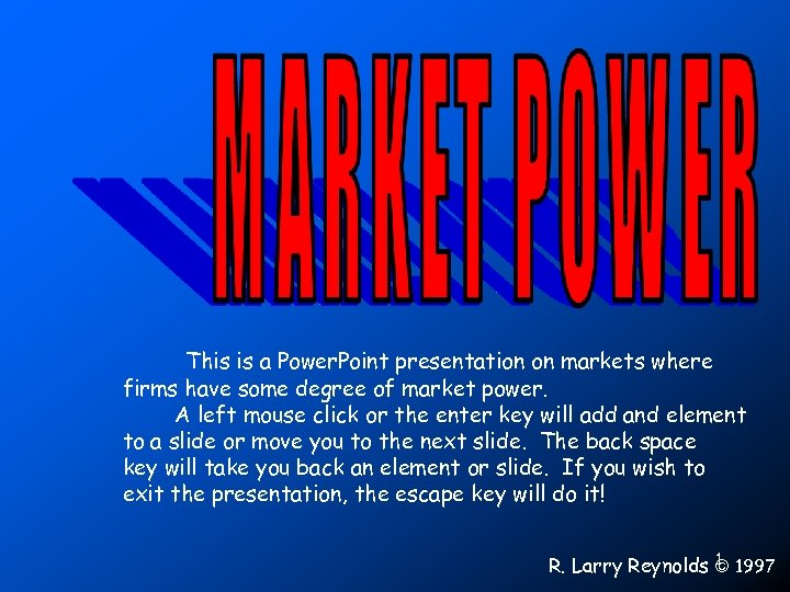 This is a Power. Point presentation on markets where firms have some degree of