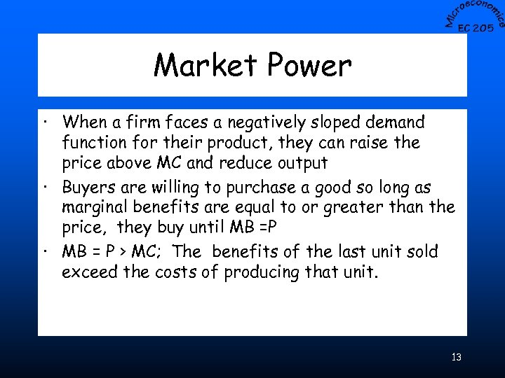 Market Power · When a firm faces a negatively sloped demand function for their