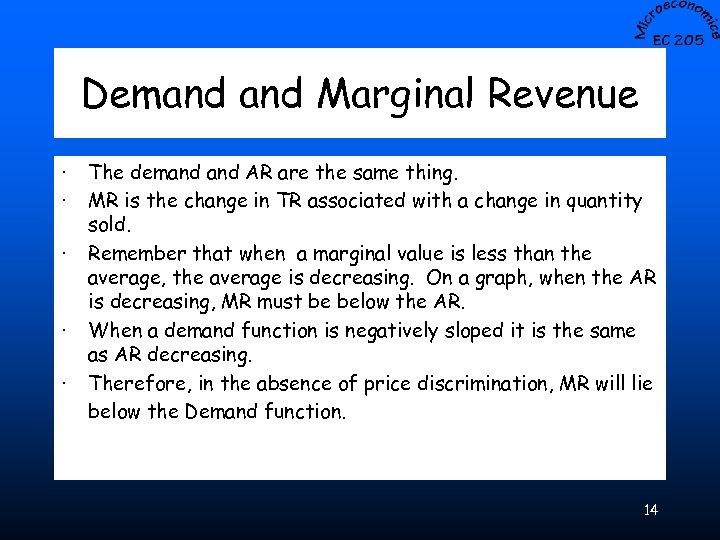Demand Marginal Revenue · · · The demand AR are the same thing. MR