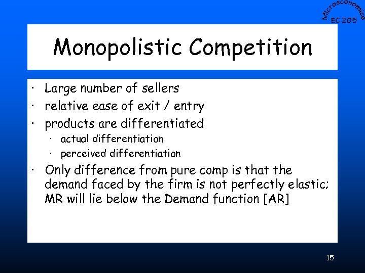 Monopolistic Competition · Large number of sellers · relative ease of exit / entry