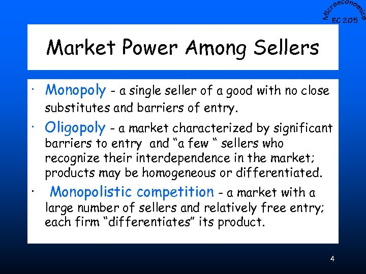 Market Power Among Sellers · Monopoly - a single seller of a good with