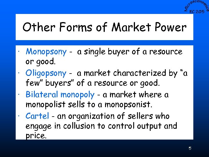 Other Forms of Market Power · Monopsony - a single buyer of a resource