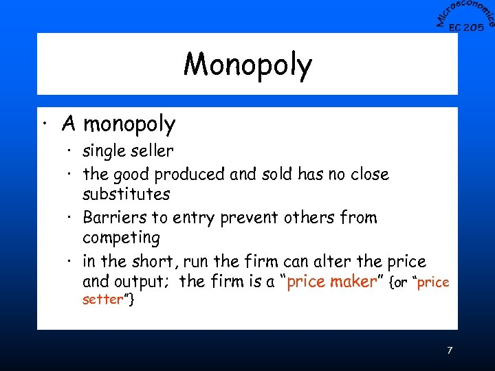 Monopoly · A monopoly · single seller · the good produced and sold has